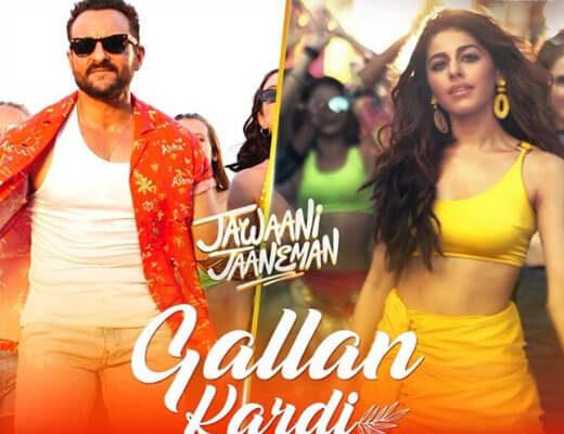 Gallan-Kardi-–-Jawaani-Jaaneman---Lyrics-in-Hindi