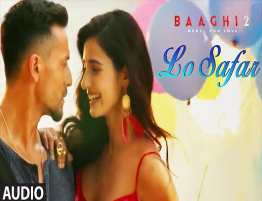 Lo-safar---Baaghi-2---lyrics-in-Hindi