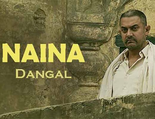 Naina--–--Dangal---Lyrics-in-Hindi