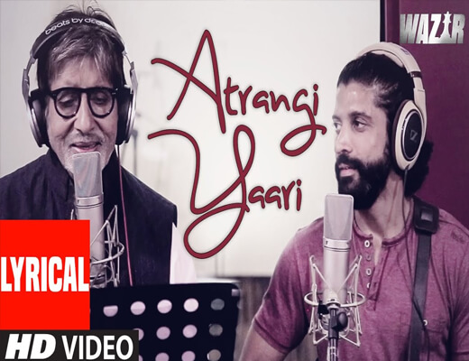 Atrangi-Yaari-Lyrics---Wazir---Lyrics-In-Hindi