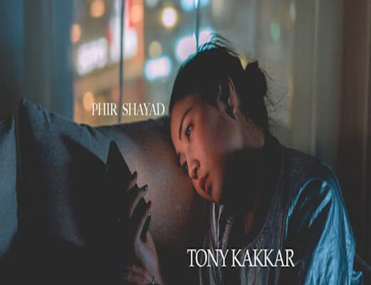 Phir-Shayad-–-Tony-Kakkar---Lyrics-In-Hindi- (1)