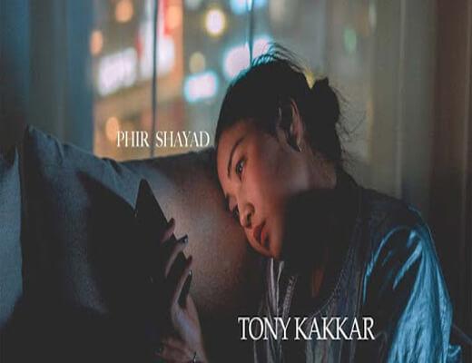 Phir-Shayad-–-Tony-Kakkar---Lyrics-In-Hindi- (1)