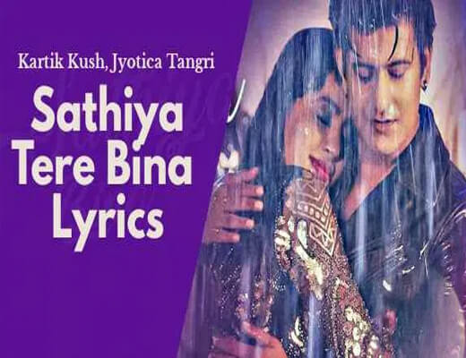 Sathiya-Tere-Bina---Jyotica-Tangri---Lyrics-In-Hindi