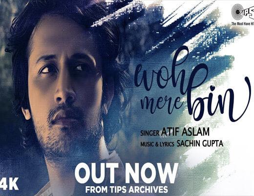 Woh-Mere-Bin---Atif-Aslam--Lyrics-In-Hindi