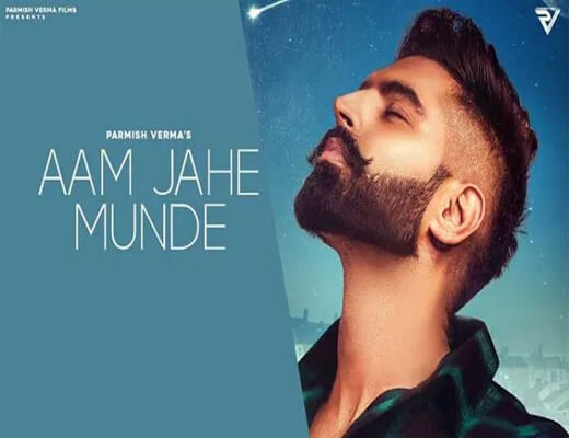 Aam-Jehe-Munde---Parmish-Verma---Lyrics-In-Hindi