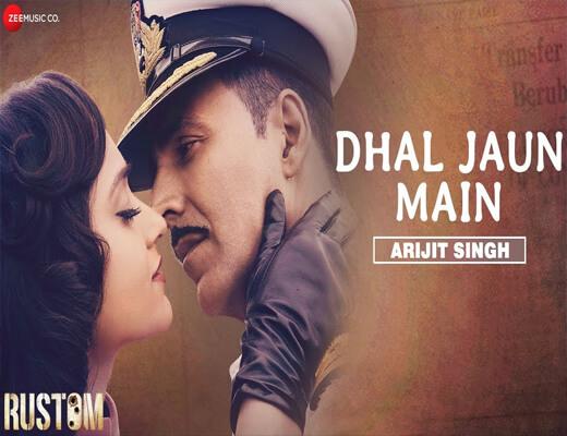 Dhal-Jaun-Main---Rustom---Lyrics-In-Hindi