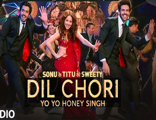 Dil-Chori---Sonu-Ke-Titu-Ki-Sweety---Lyrics-In-Hindi