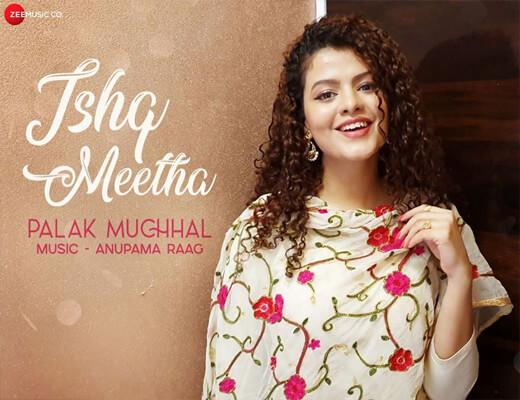Ishq-Meetha---Palak-Muchhal---Lyrics-In-Hindi