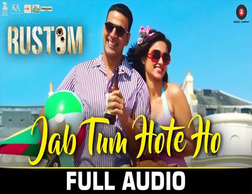 Jab-Tum-Hote-Ho---Rustom---Lyrics-In-Hindi