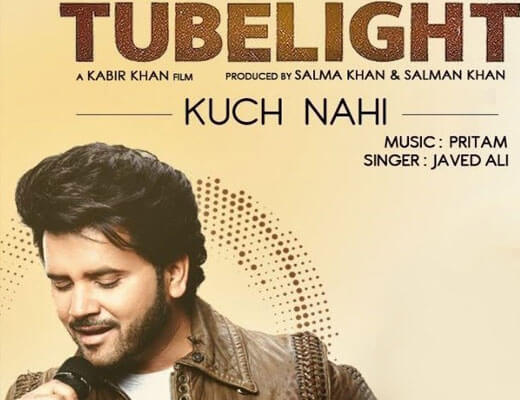 Kuch Nahi - Tubelight - Lyrics in Hindi