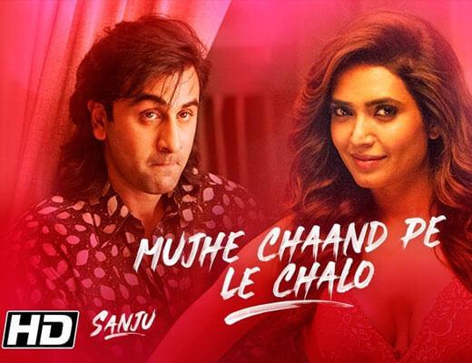 Mujhe Chaand Pe Le Chalo - Sanju - Lyrics in Hindi