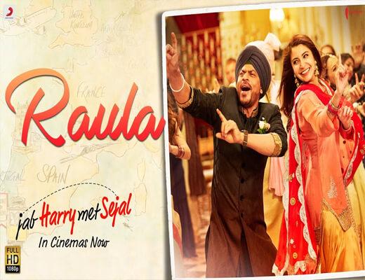 Raula---Jab-Harry-Met-Sejal---Lyrics-In-Hindi