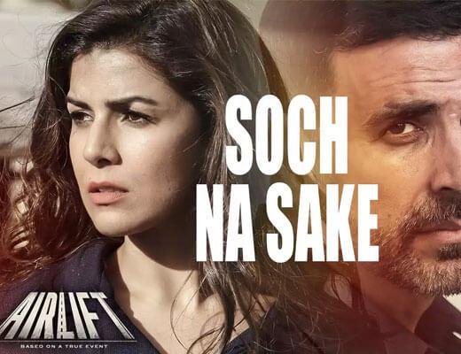 Soch-Na-Sake---Airlift---Lyrics-In-Hindi