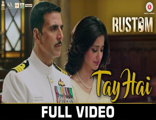 Tay-Hai---Rustom---Lyrics-In-Hindi