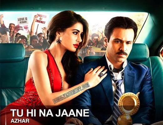 Tu Hi Na Jaane - Azhar - Lyrics in Hindi