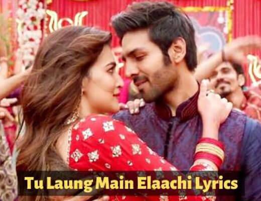Tu Laung Main Elaachi - Luka Chuppi - Lyrics in Hindi