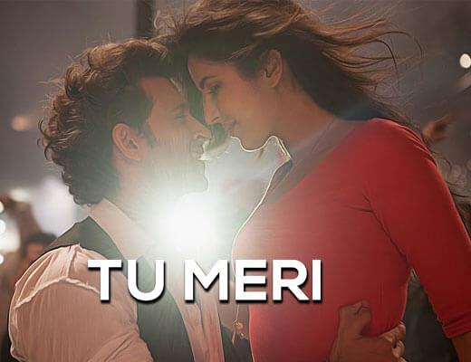 Tu Meri - Bang Bang Feat. Hrithik & Katrina - Lyrics in Hindi