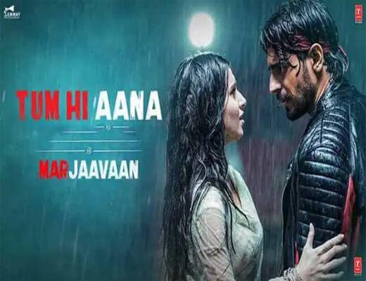 Tum-Hi-Aana---Marjaavaan---Lyrics-In-Hindi