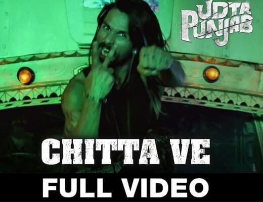 Chitta Ve - Udta Punjab - Lyrics in Hindi