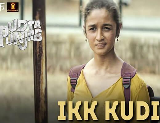 Ikk Kudi - Udta Punjab - Lyrics in Hindi