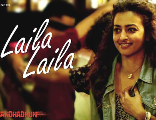 Laila Laila - AndhaDhun - Lyrics in Hindi