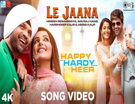 Le-Jaana---Happy-Hardy-&-Heer---lyrics-In-Hindi