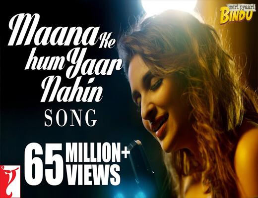 Maana-Ke-Hum-Yaar-Nahin---Meri-Pyaari-Bindu---Lyrics-In-Hindi