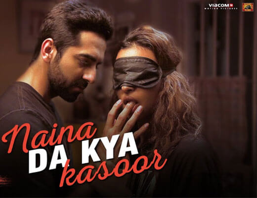 Naina Da Kya Kasoor - AndhaDhun - Lyrics in Hindi