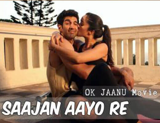 Saajan Aayo Re - Ok Jaanu A.R. Rahman - Lyrics in Hindi