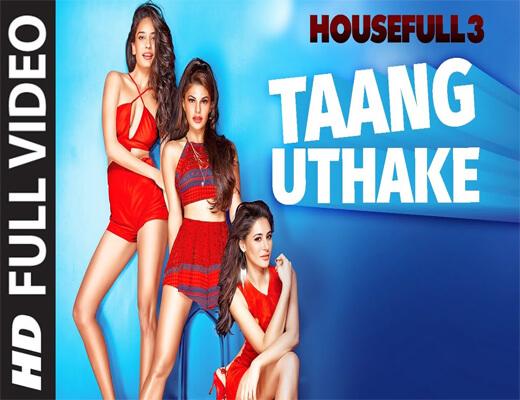 Taang-Uthake---Housefull-3---Lyrics-In-Hindi