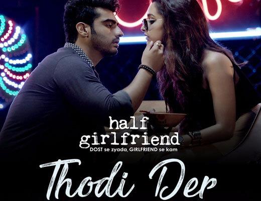 Thodi Der - Half Girlfriend - Lyrics in Hindi