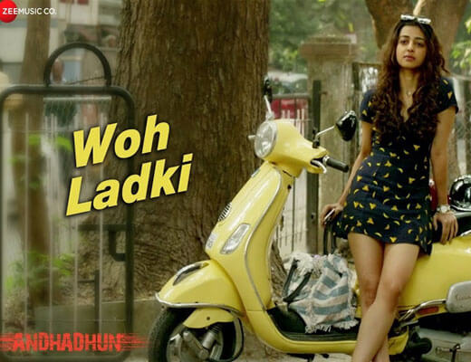 Woh Ladki - AndhaDhun Arijit Singh - Lyrics in Hindi