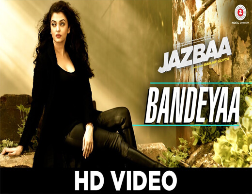 Bandeyaa---Jazbaa---Lyrics-In-Hindi