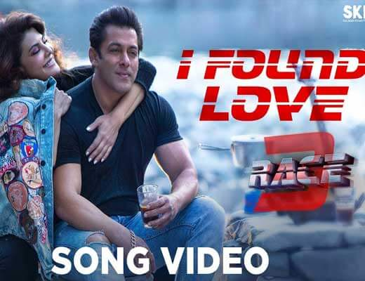 I Found Love - Race 3 - Lyrics in Hindi