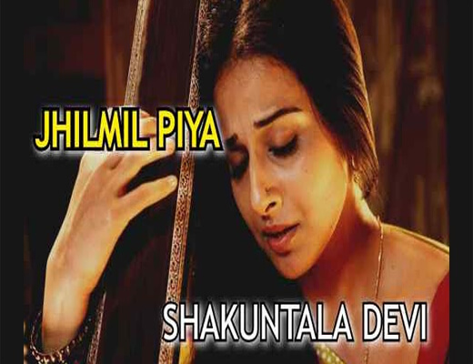 Jhilmil-Piya---Shakuntala-Devi---Lyrics-In-Hindi