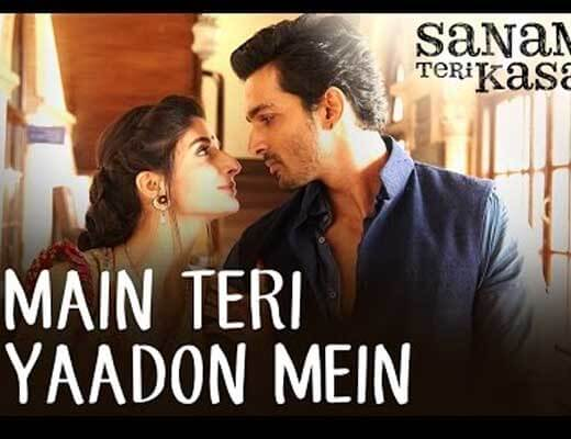 Main Teri Yaadon Mein - Sanam Teri Kasam - Lyrics in Hindi