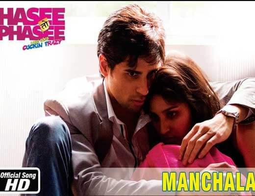 Manchala - Hasee Toh Phasee - Lyrics in Hindi