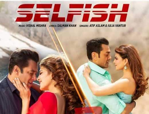 Selfish - Race 3 - Lyrics in Hindi