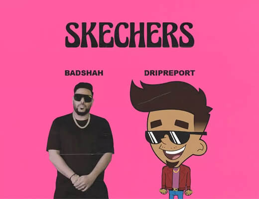 Skechers---Badshah,-DripReport---Lyrics-In-Hindi