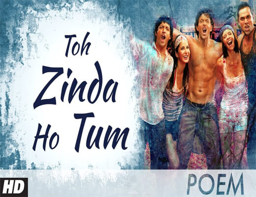 Toh-Zinda-Ho-Tum---Zindagi-Na-Milegi-Dobara---Lyrics-In-Hindi