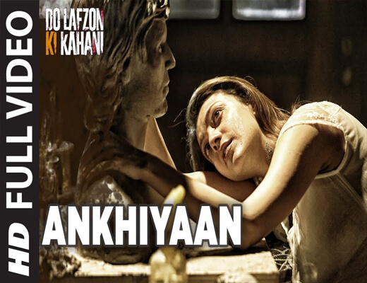 Ankhiyaan---Do-Lafzon-Ki-Kahani---Lyrics-In-Hindi