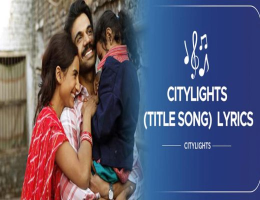 Citylights-(Title-Song)---CityLights---Lyircs-In-Hindi