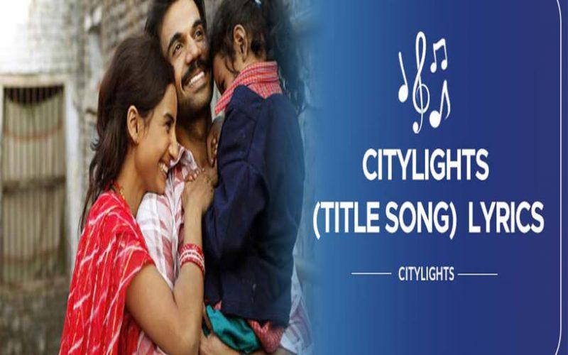 Citylights-(Title-Song)---CityLights---Lyircs-In-Hindi