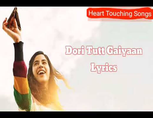 Dori-Tutt-Gaiyaan---Gunjan-Saxena-–-The-Kargil-Girl---Lyrics-In-Hindi