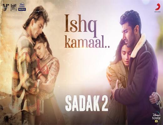 Ishq-Kamaal---Sadak-2---Lyircs-In-Hindi