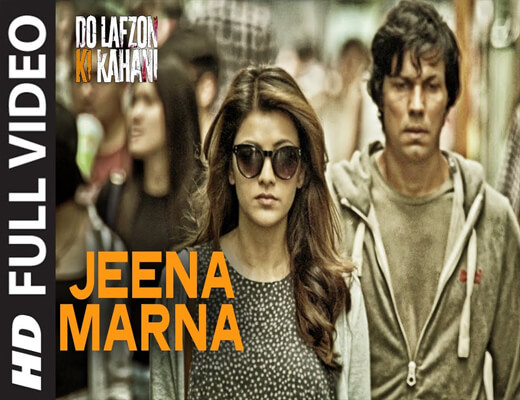 Jeena-Marna---Do-Lafzon-Ki-Kahani---Lyrics-In-Hindi