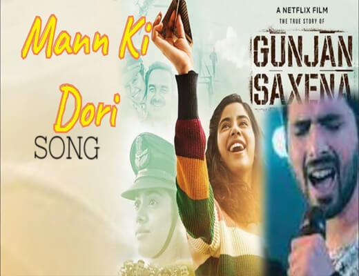 Mann-Ki-Dori---Gunjan-Saxena---The-Kargil-Girl---Lyrics-In-Hindi