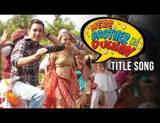 Mere Brother Ki Dulhan Title Song - Mere Brother Ki Dulhan - Lyrics in Hindi