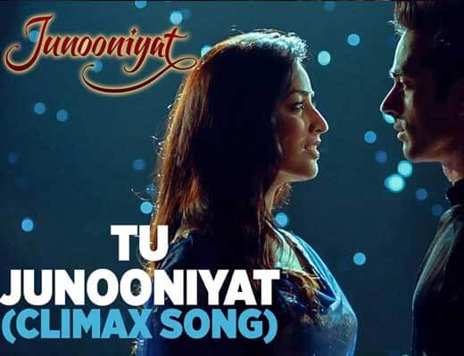 Tu Junooniyat (Climax Song) - Junooniyat - Lyrics in Hindi