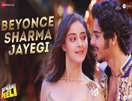 Beyonce-Sharma-Jayegi---Khaali-Peeli---Lyrics-In-Hindi